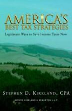 America's Best Tax Strategies: Legitimate Ways To Save Income Taxes Now