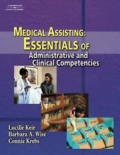 Medical Assisting : Essentials of Administrative and Clinical Competencies by...