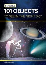 101 Objects to See in the Night Sky (Paperback or Softback)