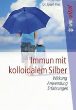 Immun mit kolloidalem Silber|Josef Pies|Broschiertes Buch|Deutsch