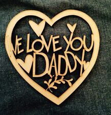 Wooden Heart 'We Love You Daddy' Fathers Day Gift Present 3 Mdf Plaque Blank