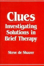 Clues: Investigating Solutions in Brief Therapy, Steve De Shazer, Good Condition