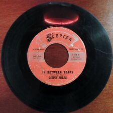 Rare Northern Soul Lenny Miles Scepter 1218 45rpm I know Love In Between Tears