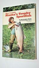 Book How to Catch Alaska's Trophy Sportfish Christopher Batin