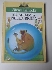 Silvana Gandolfi LA SCIMMIA NELLA BIGLIA, Autografato! Salani Gl'istrici