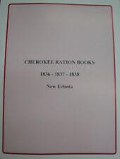 CHEROKEE RATION BOOKS 1836-1838 - New Echota GENEALOGY
