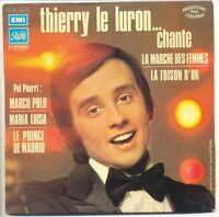 THIERRY LE LURON Vinyle 45T CHANTE.. MARCO POLO - PRINCE DE MADRID - PATHE 94071