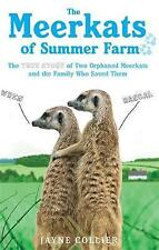The Meerkats Of Summer Farm: The True Story of Two Orphaned Meerkats and the Fam