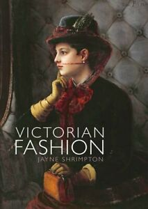 Victorian Fashion: 822 (Shire Library) by Shrimpton, Jayne Book The Cheap Fast