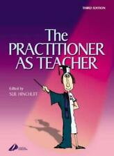 The Practitioner as Teacher By Sue Hinchliff BA  MSc  RGN  RNT. 9780443072864