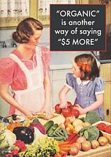 Organic Is Another Way Of Saying $5 More funny fridge magnet (ep) REDUCED