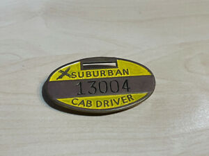 Vintage Suburban Cab Driver Metal Badge No.13004 Claw Fixing Taxi