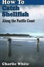How to Catch Shellfish: Along the Pacific Coast
