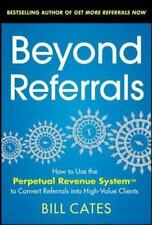 Beyond Referrals: How to Use the Perpetual Revenue System to Convert Referrals i