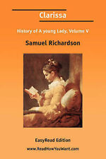 Clarissa History of A young Lady, Volume V [EasyRead Edition]: 5 by