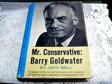 SIGNED FIRST EDITION Mr.Conservative: Barry Goldwater By: Jack Bell Book 1962