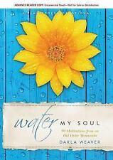 Water My Soul: Ninety Meditations from an Old Order Mennonite (Paperback or Soft