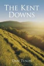 The Kent Downs By Dan Tuson - BRAND NEW