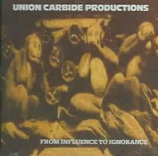 UNION CARBIDE PRODUCTIONS - FROM INFLUENCE TO IGNORANCE NEW CD