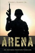 Arena : A Novel by Jr. Blakely (2013, Paperback)