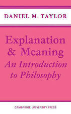 EXPLANATION AND MEANING: AN INTRODUCTION TO PHILOSOPHY. , Taylor, Daniel M., Use