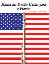 Música Dos Estados Unidos para a Flauta : 10 Canções Patrióticas by Uncle Sam...