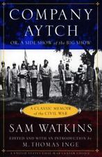 Company Aytch : Or a Side Show of the Big Show by Samuel R. Watkins (1999,...
