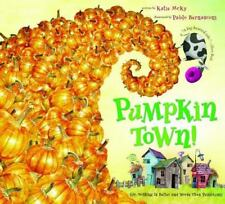 Pumpkin Town! or, Nothing Is Better and Worse Than Pumpkins by Katie McKy...