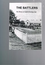 The Battlers - The History of Ashfield Bowling Club by Geoff Howe