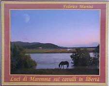 Libro Copertina Rigida Luci di Maremma sui Cavalli in Libertà Federico Martini