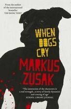 When Dogs Cry By Markus Zusak Paperback