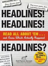 Headlines! Headlines! Headlines?: Read All About 'em . . . And Guess Which Actua