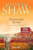 Brennender Traum: Ein Australien-Roman von Shaw, Patricia | Buch | Zustand gut
