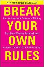 Break Your Own Rules: How to Change the Patterns of Thinking that Block Women's