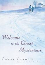 Welcome to the Great Mysterious by Lorna Landvik, 1st Edition, Signed by Author