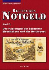 Deutsches Notgeld Band 13: Das Papiergeld der deutschen Eisenbahnen und der Reic