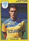 N°272 MICHEL PINEDA SC.TOULON VIGNETTE PANINI FOOTBALL 92 STICKER 1992
