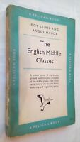 ROY LEWIS & A MAUDE THE ENGLISH MIDDLE CLASSES 1ST/1 1953 PENGUIN PELICAN A263