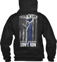 Thin Blue Line Storm - Even In The Strom These Colors Gildan Hoodie Sweatshirt