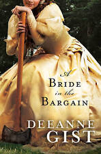 A Bride in the Bargain (Brides (Bethany House)), Gist, Deeanne, Good Book
