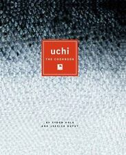 Uchi : The Cookbook by Tyson Cole and Jessica Dupuy (2011, Hardcover)