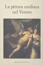 MARINELLI Sergio, MAZZA Angelo  - La pittura emiliana nel Veneto