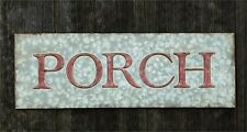 Country new PORCH Sign in Distressed Tin