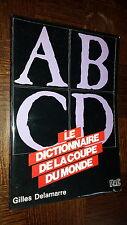 LE DICTIONNAIRE DE LA COUPE DU MONDE - G. Delamarre 1982 - Football Mundial 82