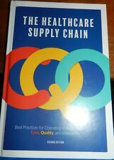 The Healthcare Supply Chain: Best Practices for Operating at the Intersection of