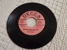 KAY BROWN  WHAT DO YOU THINK IT DOES TO ME/ME N YOU N THE MOON DECCA 29975 PROMO