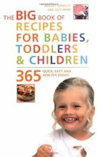 Big Book of Recipes for Babies, Toddlers & Children, 365 Quick, Easy and Healt,