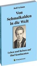 Von Schmalkalden in die Welt - Leben und Reisen auf fünf Kontinenten von Rolf Grimm (2014, Taschenbuch)