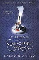 Throne of the Crescent Moon by Saladin Ahmed (Paperback) Book