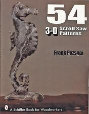 54 3-D Scroll Saw Patterns by Frank Pozagai